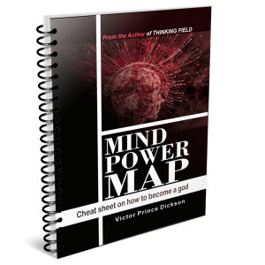 Mind Power Map, How to become a god. by Victor prince Dickson